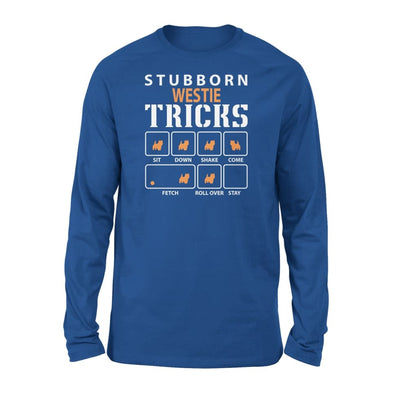 Stubborn Westie Tricks Funny Dog Gift - Standard Long Sleeve - S / Royal