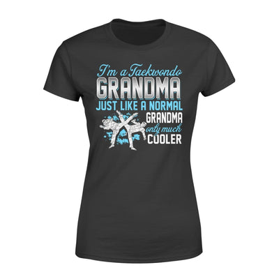Taekwondo Grandma Just Like A Normal Only Much Cooler Gift For Mother Mama - Standard Womens T-shirt - XS / Black