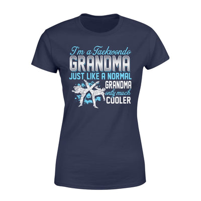 Taekwondo Grandma Just Like A Normal Only Much Cooler Gift For Mother Mama - Standard Womens T-shirt - XS / Navy