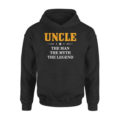 Uncle - The Man Myth Legend New Cool Crazy And Funny Gift For Your - Standard Hoodie - S / Black