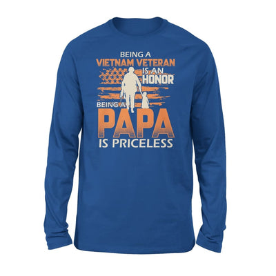 Vietnam Veteran Grandpa Gift Being Veterans is Honor Papa Priceless - Standard Long Sleeve - S / Royal