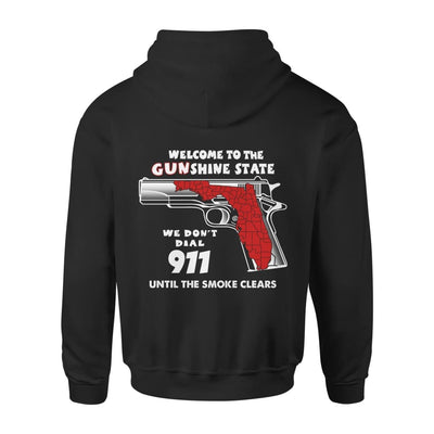 Welcome to the Gunshine state We Dont Dial 911 Until The Smoke Clears Funny - Standard Hoodie - S / Black