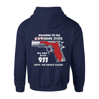 Welcome to the Gunshine state We Dont Dial 911 Until The Smoke Clears Funny - Standard Hoodie - S / Navy