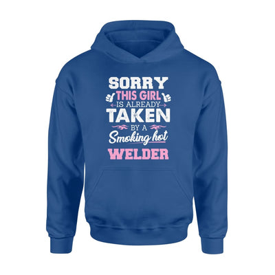 Welder - Gift for Girlfriend Wife or Lover - Sorry This Girl Is Already Taken By Smokin Hot - Standard Hoodie - M / Royal