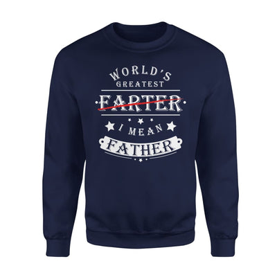 Worlds Greatest Farter I Mean Father Funny Dad Gift for Christmas - Standard Fleece Sweatshirt - S / Navy