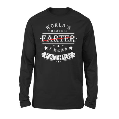 Worlds Greatest Farter I Mean Father Funny Dad Gift for Christmas - Standard Long Sleeve - S / Black