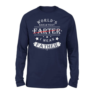 Worlds Greatest Farter I Mean Father Funny Dad Gift for Christmas - Standard Long Sleeve - S / Navy