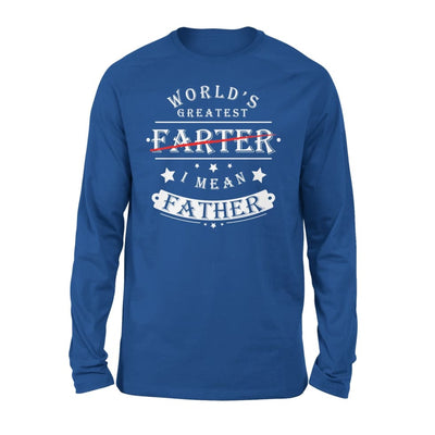 Worlds Greatest Farter I Mean Father Funny Dad Gift for Christmas - Standard Long Sleeve - S / Royal