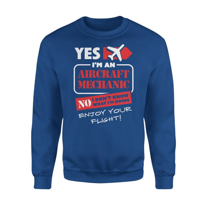 Yes Im An Aircraft Mechanic No I Dont Know What Doing Enjoy Your Flight - Standard Fleece Sweatshirt - S / Royal