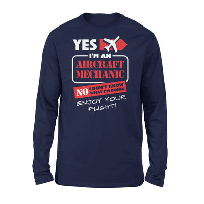 Yes Im An Aircraft Mechanic No I Dont Know What Doing Enjoy Your Flight - Standard Long Sleeve - S / Navy
