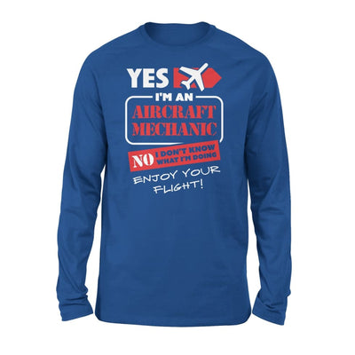 Yes Im An Aircraft Mechanic No I Dont Know What Doing Enjoy Your Flight - Standard Long Sleeve - S / Royal