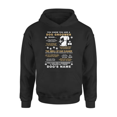 You Know Youre A Dog Groomer Only Remember Dogs Name - Standard Hoodie - S / Black