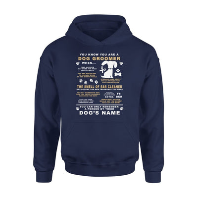 You Know Youre A Dog Groomer Only Remember Dogs Name - Standard Hoodie - S / Navy