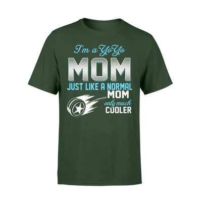 Yoyo Mom Just Like A Normal Only Much Cooler Gift For Mother Mama - Standard T-shirt - S / Forest