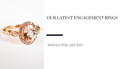 Our Latest Engagement Rings