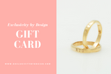 Exclusivity by Design Gift Card