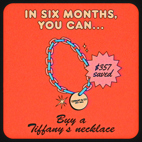 How much money you save when you quit smoking: buy a tiffany's necklace in six months