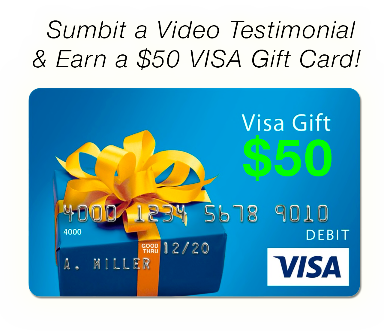 Earn a Free $50 Gift Card for Sharing Your Video Testimonial! (or Pictures)