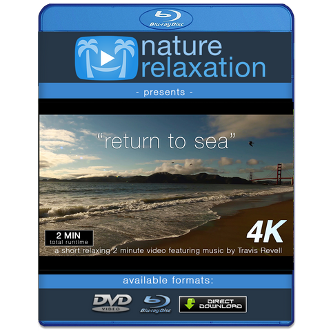 """Return to Sea"" 2 Minute 4K Nature Relaxation Video w/ Music"