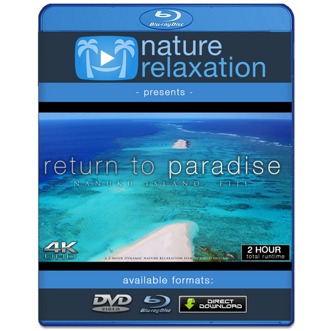 """Return to Paradise"" Fiji 2 HOUR Dynamic Nature Film in 4K"