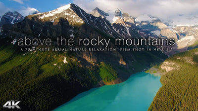 """Above the Rocky Mountains"" 70 MIN Aerial Nature Film 4K"