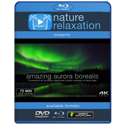 """Amazing Aurora Borealis"" Alaska 72 Minute Northern Lights Video (4K)"