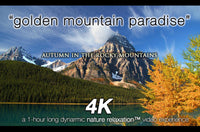 """Golden Mountain Paradise"" 1 HR Dynamic 4K UHD Nature Video"