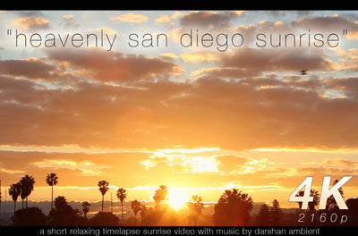 """Heavenly San Diego Sunrise"" Timelapse 4K Nature Relaxation Music Video"