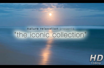 The Iconic Collection Eight 1-Hour HD Nature Relaxation Videos Bundle