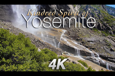 """Kindred Spirit of Yosemite"" 4K UHD Nature Relaxation Music Video"