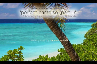 """Perfect Paradise (Part II)"" HD Nature Relaxation Video 1 Hour 1080p"