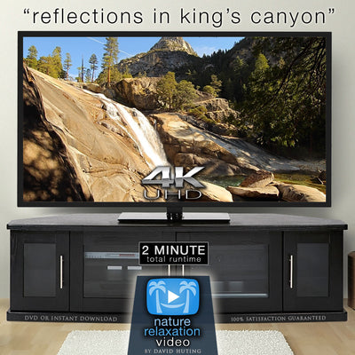 """Reflections in King's Canyon"" 2 MIN 4K Relaxation Video w/ Music"