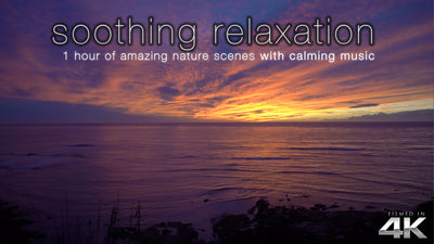 """Soothing Relaxation"" 1HR Ultra-Dynamic Ambient Film Shot in 4K UHD"