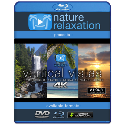 """Vertical Vistas"" 2-Hour Vertical-Oriented Nature Video 4K"