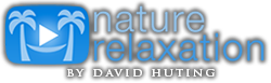 Nature Relaxation™ Videos by David Huting