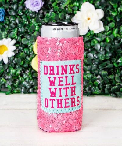 Drinks Well With Others slim can Koozie