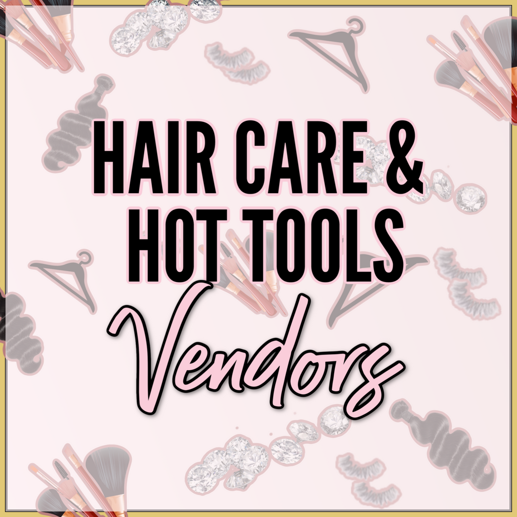 Hair Care & Hot Tools Vendors