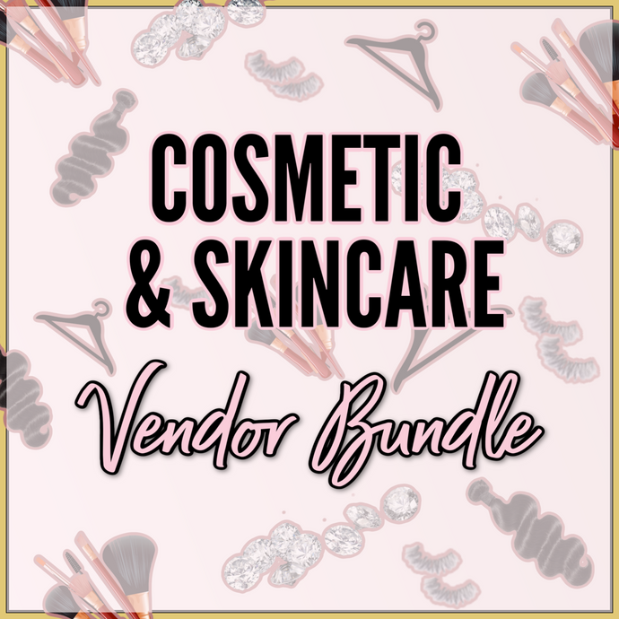 Cosmetics & Skincare Vendor Bundle