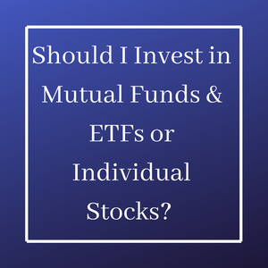 Mutual Funds & ETFs versus Individual Stocks