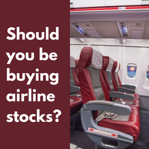 Should You Be Buying the Stock of Airlines?