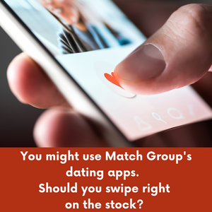 You may use their dating apps. Should you swipe right on Match Group stock? (December 3, 2020)
