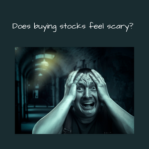 Are you afraid to start investing in stocks?