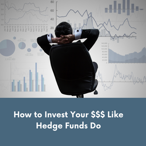 Buying a Stock:  How to Invest Your Money Like Hedge Funds Do