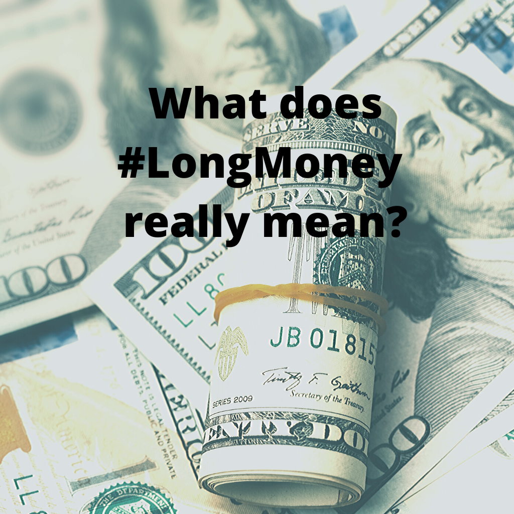 What Does #LongMoney Really Mean?