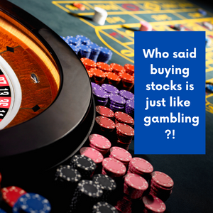 Buying Stocks Is NOT Like Gambling!