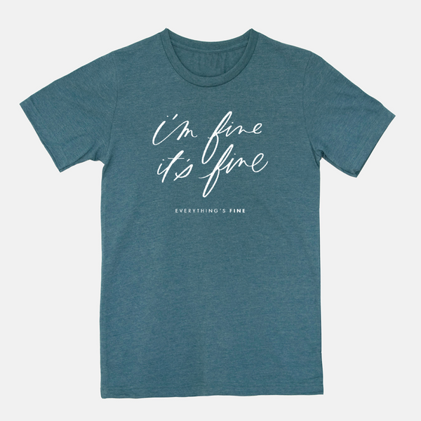 I'm Fine It's Fine Everything's Fine | Short-sleeved Tee