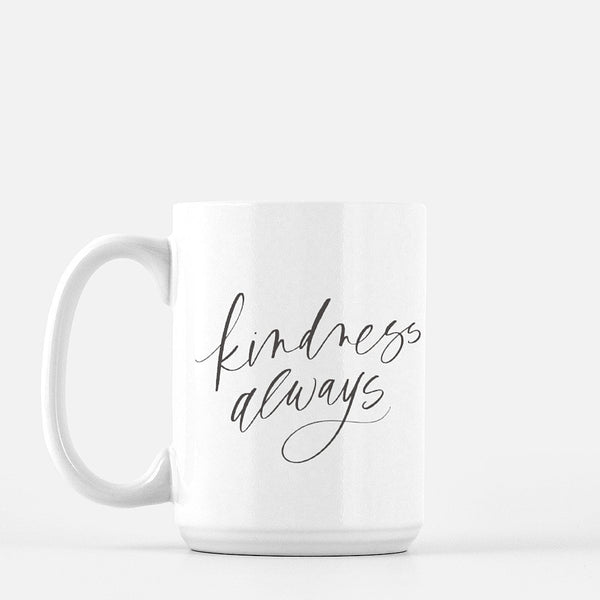 Kindness Always | Mug