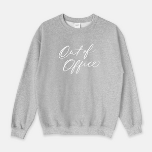 Out Of Office | Sweatshirt