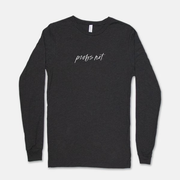 Probs Not | Long-sleeved Tee