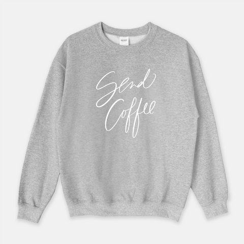 Send Coffee | Sweatshirt